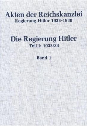 Die Regierung Hitler Teil I: 1933/34. (two volumes): Minuth, Karl-Heinz