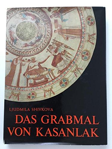 Beispielbild für Das Grabmal von Kasanlak zum Verkauf von Antiquariat Wortschatz
