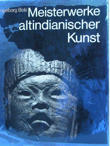 Meisterwerke Altindianischer Kunst: Die Sammlung Ludwig Im Rautenstrauch-Joest-Museum Koln: ...