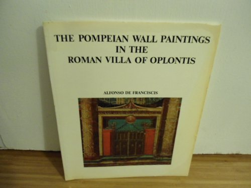 The Pompeian wall paintings in the Roman villa of Oplontis / Alfonso de Franciscis. [Transl. by R...