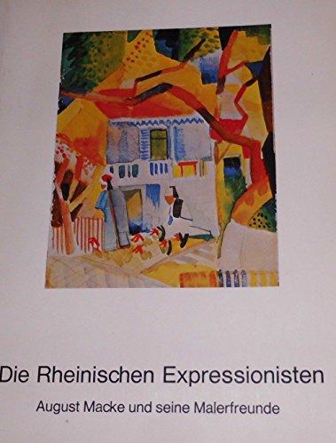 9783764703233: Die rheinischen Expressionisten: August Macke und seine Malerfreunde