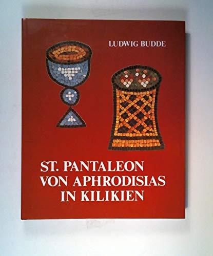 9783764703820: St. Pantaleon von Aphrodisias in Kilikien (Beiträge zur Kunst des christlichen Ostens) (German Edition)