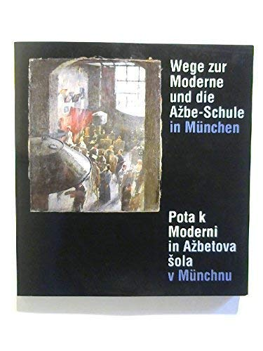 Wege zur Moderne und die Azbe-Schule in: Ambrozic, Katarina