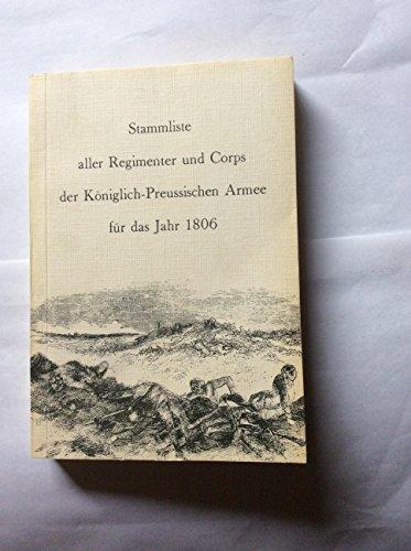 9783764809966: Stammliste aller Regimenter und Corps der Königlich-Preussischen-Armee für das Jahr 1806