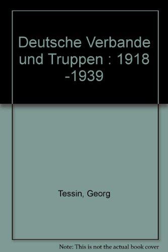 Deutsche Verbande und Truppen, 1918-1939.: Georg Tessin.