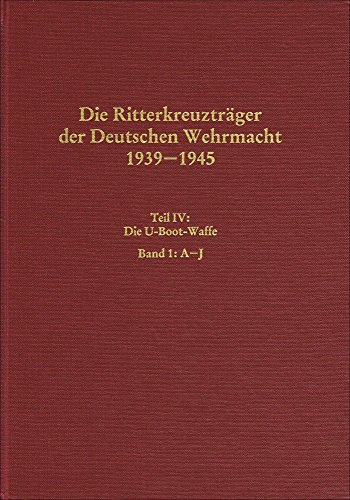 Die RitterkreuztragerderDeutschen Wehrmacht 1939-1945 Teil IV: Die: Manfred Dorr Herausgegeben