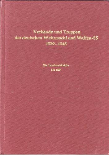 9783764811730: Verbände und Truppen der deutschen Wehrmacht und Waffen-SS im Zweiten Weltkrieg 1939-1945 / Landstreitkräfte 131-200