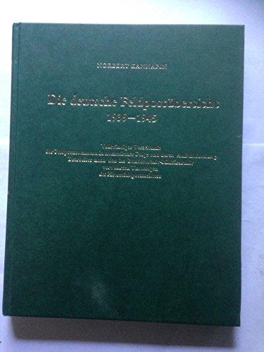 9783764811839: Die deutsche Feldpostübersicht 1939-1945: Vollständiges Verzeichnis der Feldpostnummern in numerischer Folge und deren Aufschlüsselung