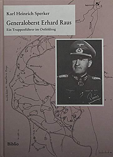 9783764814922: Generaloberst Erhard Raus: Ein Truppenführer im Ostfeldzug (Soldatenschicksale des 20. Jahrhunderts als Geschichtsquelle) (German Edition)