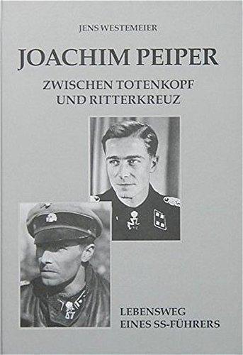 9783764823184: Joachim Peiper. Zwischen Totenkopf und Ritterkreuz. Lebensweg eines SS-Führers. (Livre en allemand)