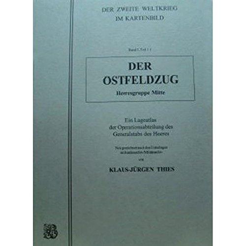 9783764823382: Der Zweite Weltkrieg im Kartenbild / Der Ostfeldzug: Heeresgruppe Mitte 21.6.1941-6.12.1941: Bd 5, Tl 1.1