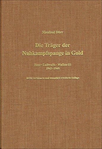 9783764824372: Die Träger der Nahkampfspange in Gold /Heer /Luftwaffe /Waffen-SS