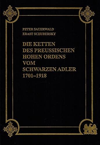 9783764824419: Die Ketten des Preussischen Hohen Ordens vom Schwarzen Adler 1701-1918