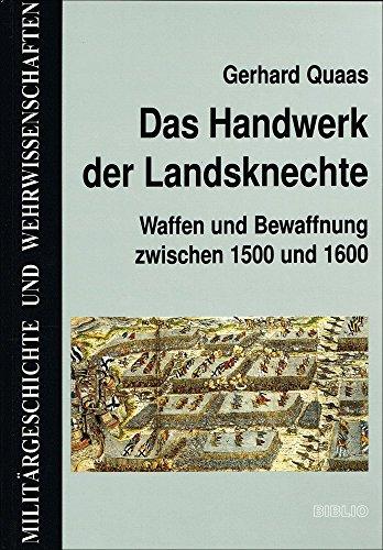 9783764825089: Das Handwerk der Landsknechte: Waffen und Bewaffnung zwischen 1500 und 1600