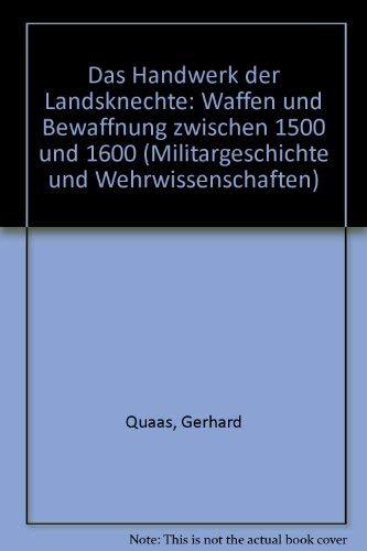 9783764825089: Das Handwerk der Landsknechte: Waffen und Bewaffnung zwischen 1500 und 1600 (Militärgeschichte und Wehrwissenschaften) (German Edition)