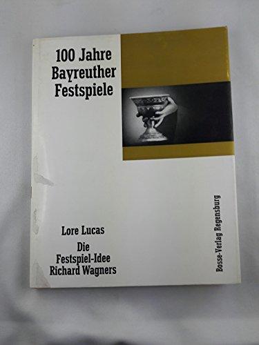 9783764920593: Die Festspiel-Idee Richard Wagners (Arbeitsgemeinschaft 100 [i.e. Hundert] Jahre Bayreuther Festspiele)