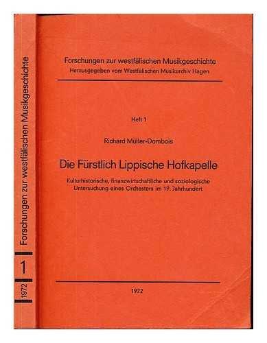 9783764920692: Die Furstlich Lippische Hofkapelle. Kulturhistorische finanzwirtschaftliche und soziologische. Untersuchung eines orchesters im 19 jahrhundert.