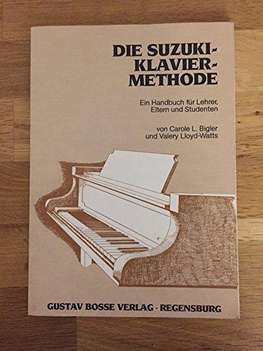 9783764923037: Die Suzuki-Klavier-Methode. Ein Handbuch für Lehrer, Eltern und Studenten