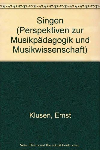 9783764923365: Singen (Perspektiven zur Musikpädagogik und Musikwissenschaft)
