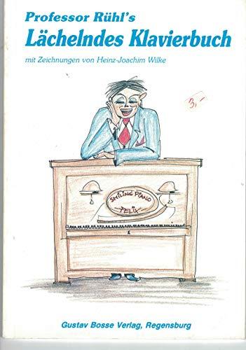 Professor Rühl's Lächelndes Klavierbuch: Herbert Rühl