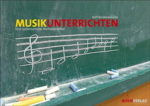 9783764926564: Musik unterrichten: Eine systematische Methodenlehre