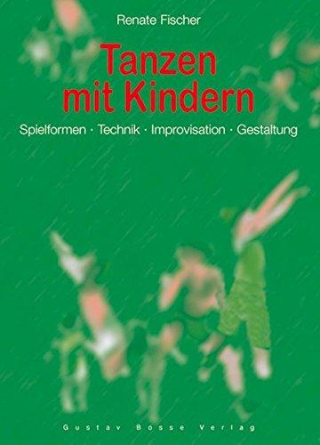 9783764926663: Tanzen mit Kindern. Spielformen - Technik - Improvisation - Gestaltung. (Lernmaterialien)