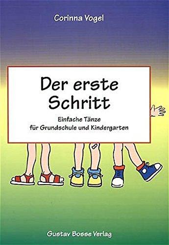 9783764926779: Der erste Schritt. Einfache Tänze für Grundschule und Kindergarten.