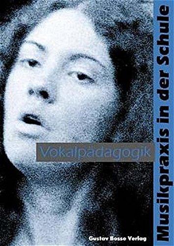 9783764926915: Musikpraxis in der Schule 1. Vokalpädagogik: Theorie und Praxis des Singens mit Kindern und Jugendlichen