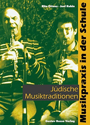 Musikpraxis in der Schule 4. J??dische Musiktraditionen. Klasse 5 bis 13.: Ottens, Rita; Rubin, ...