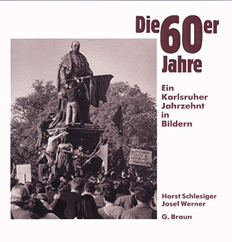 9783765081316: Die 60er Jahre. Ein Karlsruher Jahrzehnt in Bildern