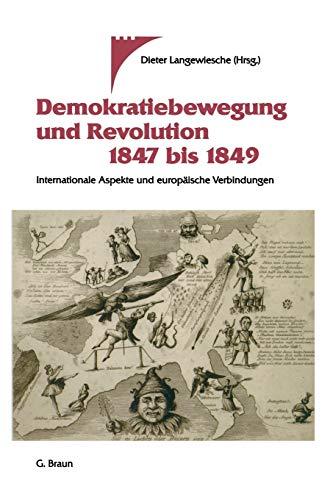 9783765081989: Demokratiebewegung Und Revolution 1847 Bis 1849