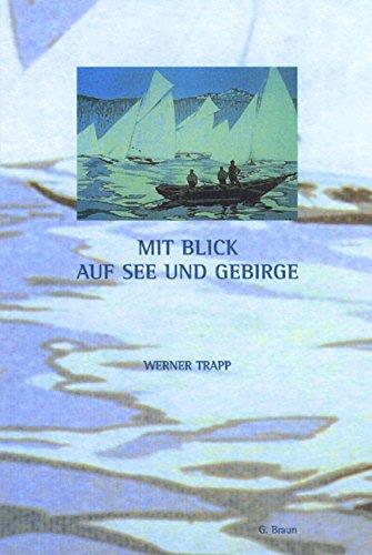 9783765082672: Mit Blick auf See und Gebirge