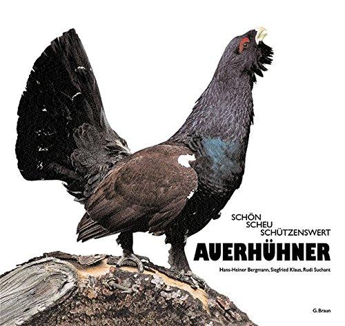 Auerhühner : schön, scheu, schützenswert. ; Siegfried: Bergmann, Hans-Heiner, Siegfried