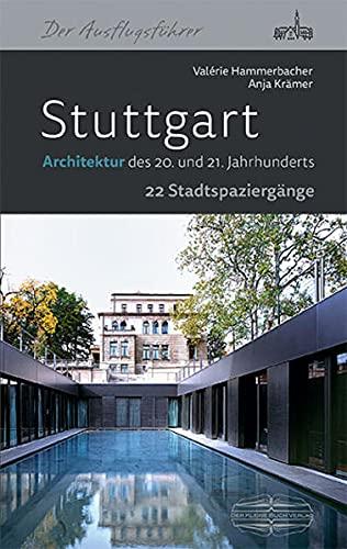9783765086120: Stuttgart - Architektur des 20. und 21. Jahrhunderts: 22 Stadtspaziergänge