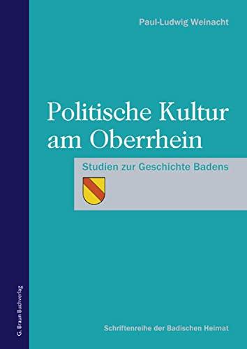 9783765086229: Politische Kultur am Oberrhein: Studien zur Geschichte Badens