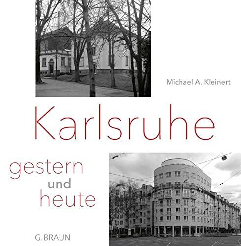 9783765086267: Karlsruhe - gestern und heute: Eine Fotodokumentation