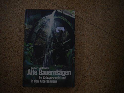 9783765090202: Alte Bauernsägen im Schwarzwald und in den Alpenländern