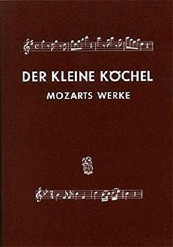 Der Kleine Köchel ( Mozarts Werke ).: Köchel, Ludwig Ritter