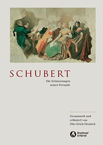 9783765101861: Schubert - Die Erinnerungen seiner Freunde