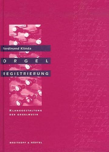 9783765102127: Orgelregistrierung: Klanggestaltung der Orgelmusik (German Edition)