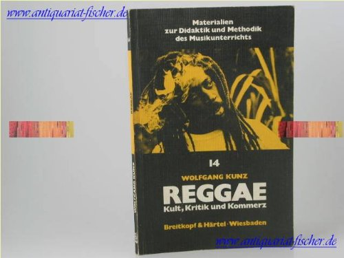 9783765102189: Reggae: Kult, Kritik und Kommerz : mit 46 Horbeispielen auf Kassette (Materialien zur Didaktik und Methodik des Musikunterrichts) (German Edition)