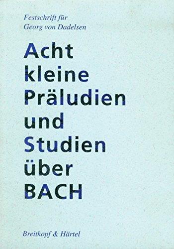 Acht kleine Präludien und Studien über Bach: