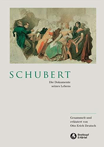 Schubert - Die Dokumente seines Lebens: Otto E Deutsch