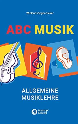 9783765103094: ABC Musik. Allgemeine Musiklehre: 446 Lehr- und Lernsätze