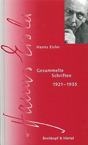 Gesamtausgabe / Gesammelte Schriften 1921-1935: Hanns Eisler