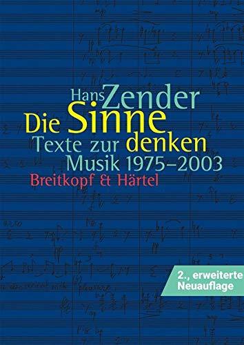 Die Sinne denken: Hans Zender
