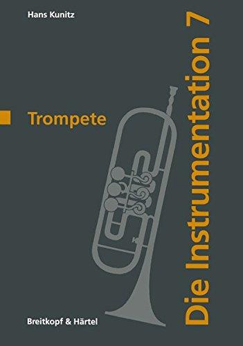 9783765110184: EDITION BREITKOPF KUNITZ HANS - DIE TROMPETE Librairie, papeterie, dvd... Livre sur la musique Technique