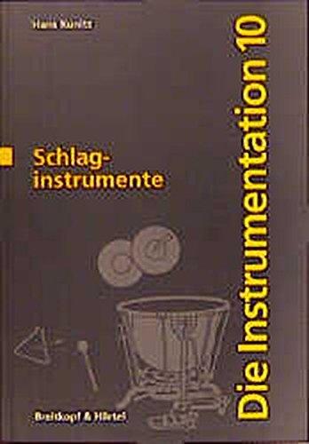 Die Instrumentation / Die Schlaginstrumente: Hans Kunitz