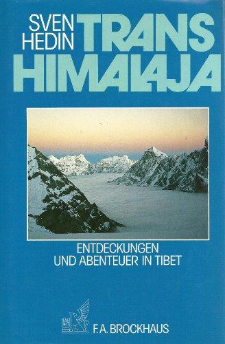 Transhimalaja. Entdeckungen und Abenteuer in Tibet: Hedin, Sven: