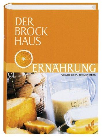 9783765305818: Der Brockhaus. Ernährung. Gesund essen, bewußt leben.